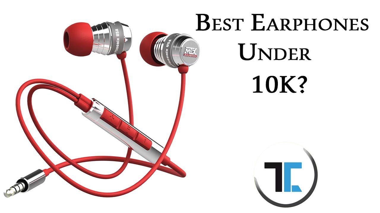 best earphones under 10000 rs